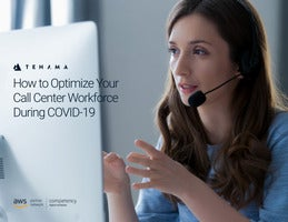 How to Optimize Your Call Center Workforce During COVID-19
