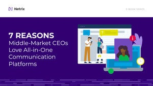 7 Reasons Middle-Market CEOs Love All-in-One Communication Platforms
