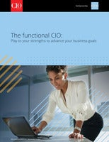 The functional CIO: Play to your strengths to advance your business goals