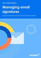 Managing Email Signatures: Enterprise email signatures that are secure and easy to implement