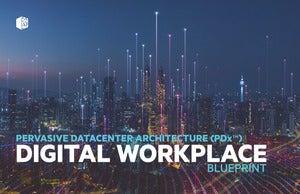 Pervasive Datacenter Architecture (PDx™) Digital Workplace Blueprint