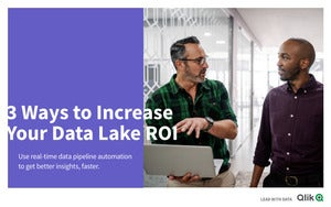 3 Ways to Increase Your Data Lake ROI
