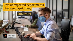 Five unexpected departments that need upskilling (and why)