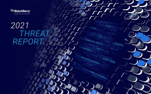 BlackBerry® 2021 Threat Report