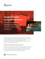 Definitive Guide to Google Chrome for the Apple Enterprise Fleet?