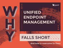 Why Unified Endpoint Management Falls Short