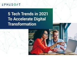 5 Tech Trends in 2021 to Accelerate Digital Transformation