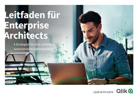 Leitfaden für Enterprise Architects 4 Strategien für eine schnellere, automatisierte Datenpipeline