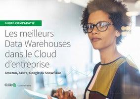 Les meilleurs data warehouses dans le cloud d'entreprise : Amazon, Azure, Google ou Snowflake
