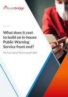 """What does it cost to build an in-house Public Warning Service front end? The True Cost of """"Do It Yourself"""" (DIY)"""
