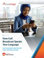 How Cell Broadcast Speaks Your Language With the World's Most Trusted Public Warning Platform