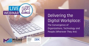 Delivering the Digital Workplace: Engage your Workforce & Deliver an Outstanding Customer Experience