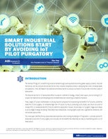 Smart Industrial Solutions Start by Avoiding IoT Pilot Purgatory