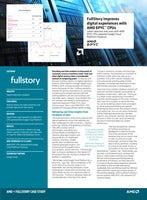 FullStory improves digital experiences with AMD EPYC™ CPUs