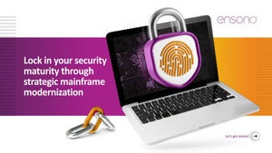 Lock in your security maturity through strategic mainframe modernization