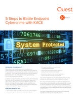 5 Steps to Battle Endpoint Cybercrime with Kace