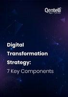 Digital Transformation Strategy: 7 Key Components