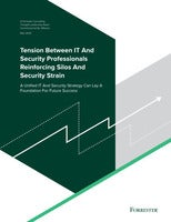 Forrester: Tension Between IT and Security Professionals Reinforcing Silos and Security Strain