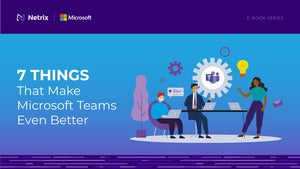 7 Things That Make Microsoft Teams Even Better