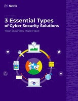 3 Essential Types of Cyber Security Solutions Your Business Must Have