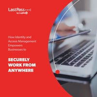 How Identity and Access Management Empowers Businesses to Securely Work from Anywhere
