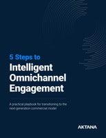 5 Steps to Intelligent Omnichannel Engagement