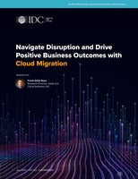 Navigate Disruption and Drive Positive Business Outcomes with Cloud Migration