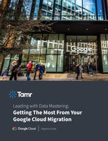 Leading with Data Mastering: Getting The Most From Your Google Cloud Migration