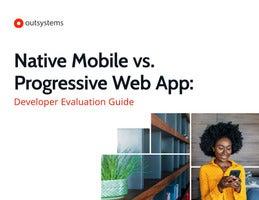 Native Mobile vs. Progressive Web App