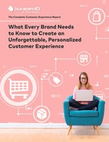 What Every Brand Needs to Know to Create an Unforgettable, Personalized Customer Experience