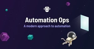 AutomationOps: The movement for aligning business process intent with development automation