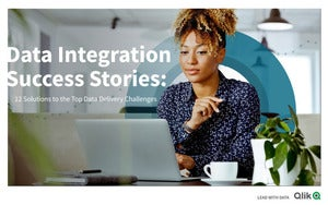 Data Integration Success Stories: 12 Solutions to the Top Data Delivery Challenges