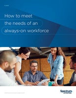 How to meet the needs of an always-on workforce