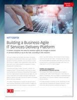 Building a Business-Agile IT Services Delivery Platform