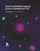 What E-Commerce Performance Metrics are CTOs Monitoring