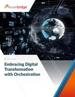 Embracing Digital Transformation with Orchestration