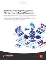 Enterprise Technology Management:  The New Face of IT Asset Management