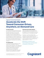 Accelerate the Shift Toward Consumer-Driven, Anywhere, on-Demand Care