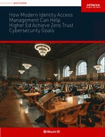 How Modern Identity Access Management Can Help Higher Ed Achieve Zero Trust Cybersecurity Goals