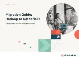 Migration Guide: Hadoop to Databricks