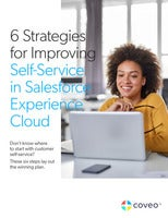6 Strategies for Improving Self-Service in Salesforce Experience Cloud