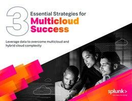 3 Essential Strategies for Multicloud Success