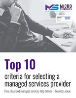Top 10 Criteria For Selecting A Managed Services Provider : How Cloud And Managed Services Help Deliver IT Business Value