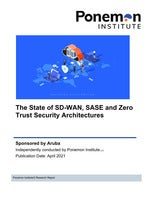 2021 Ponemon Survey/Report - The State of SD-WAN, SASE and Zero Trust Security Architectures