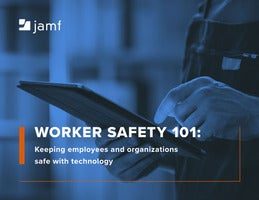 Worker Safety 101: Keeping employees and organizations safe with technology