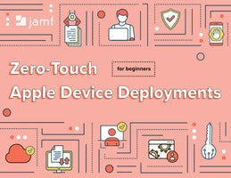 Zero-Touch Apple Device Deployments for Beginners