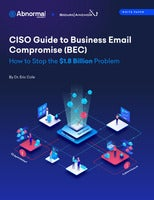 CISO Guide to Business Email Compromise (BEC)