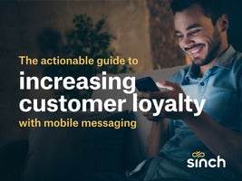 The Actionable Guide To Increasing Customer Loyalty With Mobile Messaging