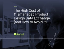 The High Cost of Mismanaged Product Design Data Exchange (and How to Avoid It)