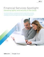 Financial Services Spotlight Elevating agility and security in the cloud
